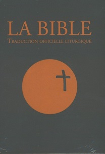 La Bible : traduction officielle liturgique
