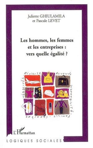 Hommes, femmes, entreprises : quelle égalité ?