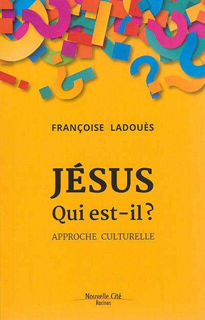 Jésus, qui est-il ? Approche culturelle