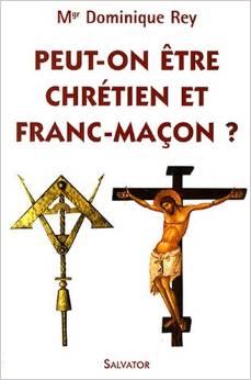 Peut-on être chrétien et franc-maçon ?