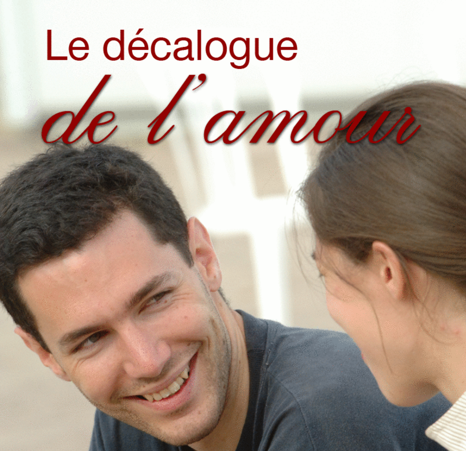 Le décalogue de l'amour (2)