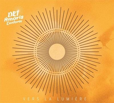 Dei Amoris Cantores : Vers la Lumière - CD