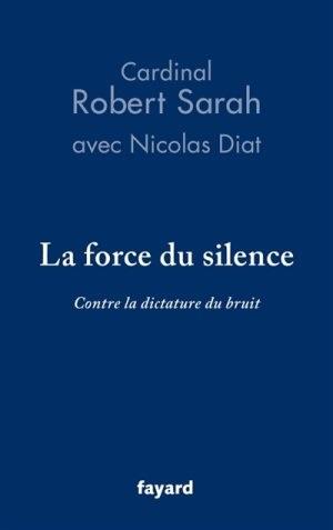 Cardinal Sarah : La force du silence