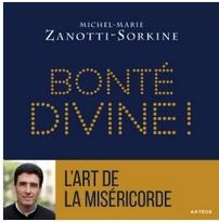Père Michel-Marie Zanotti-Sorkine : Bonté Divine !