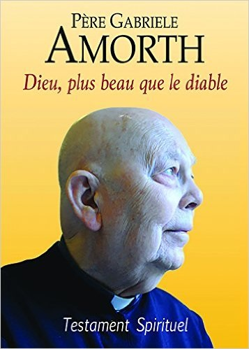 Père Gabriele AMORTH: Dieu plus beau que le diable